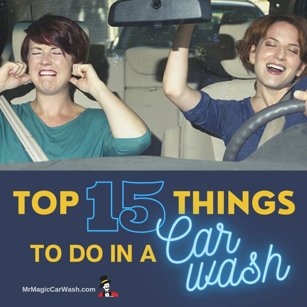 Top 15 Things to do in a Car Wash
